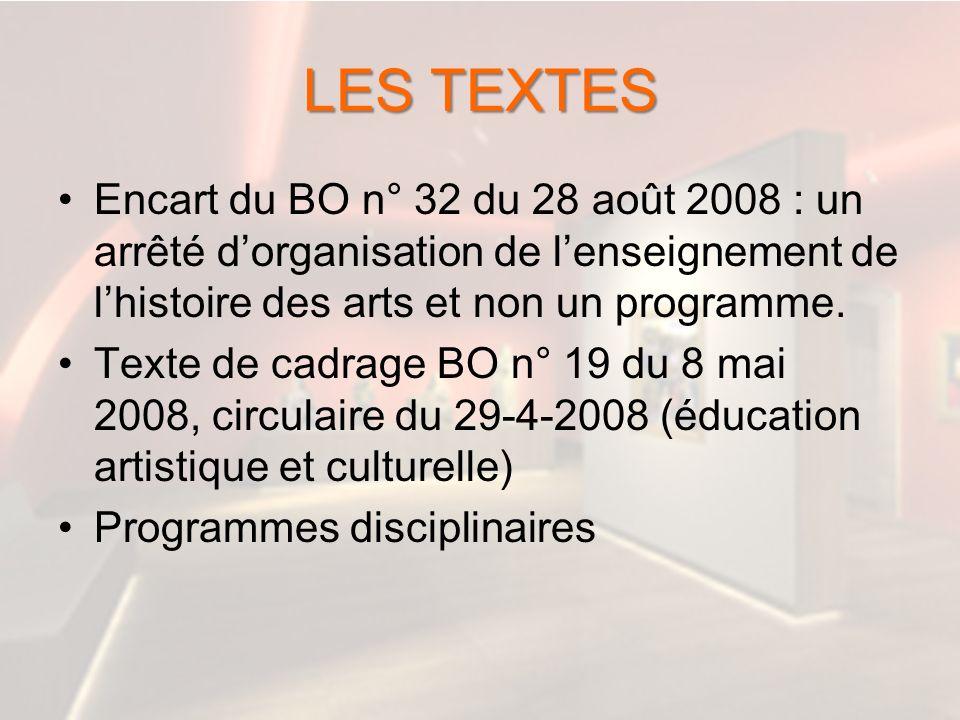 LES TEXTES Encart du BO n° 32 du 28 août 2008 : un arrêté d'organisation de l'enseignement de l'histoire des arts et non un programme.