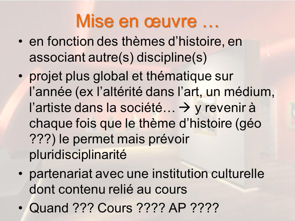 Mise en œuvre … en fonction des thèmes d'histoire, en associant autre(s) discipline(s)