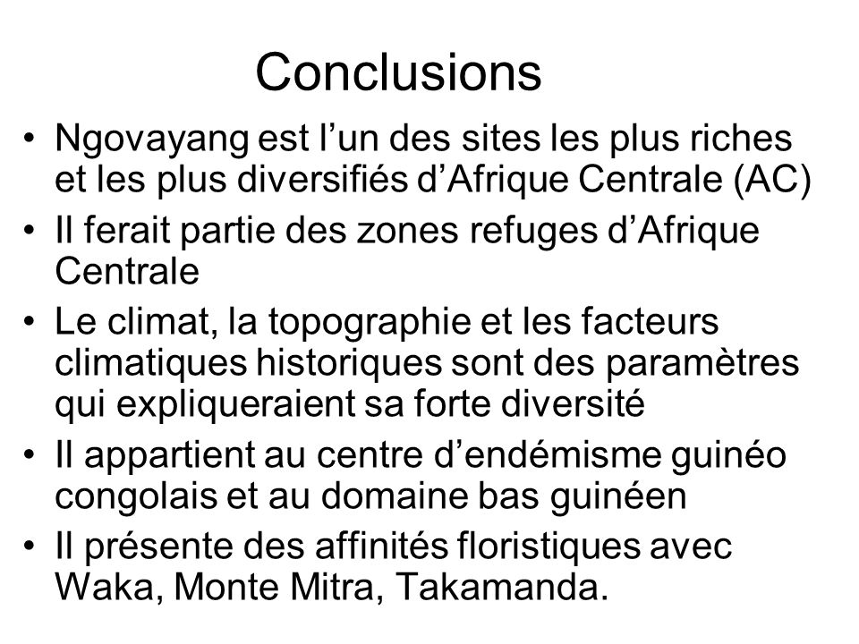 ConclusionsNgovayang est l'un des sites les plus riches et les plus diversifiés d'Afrique Centrale (AC)