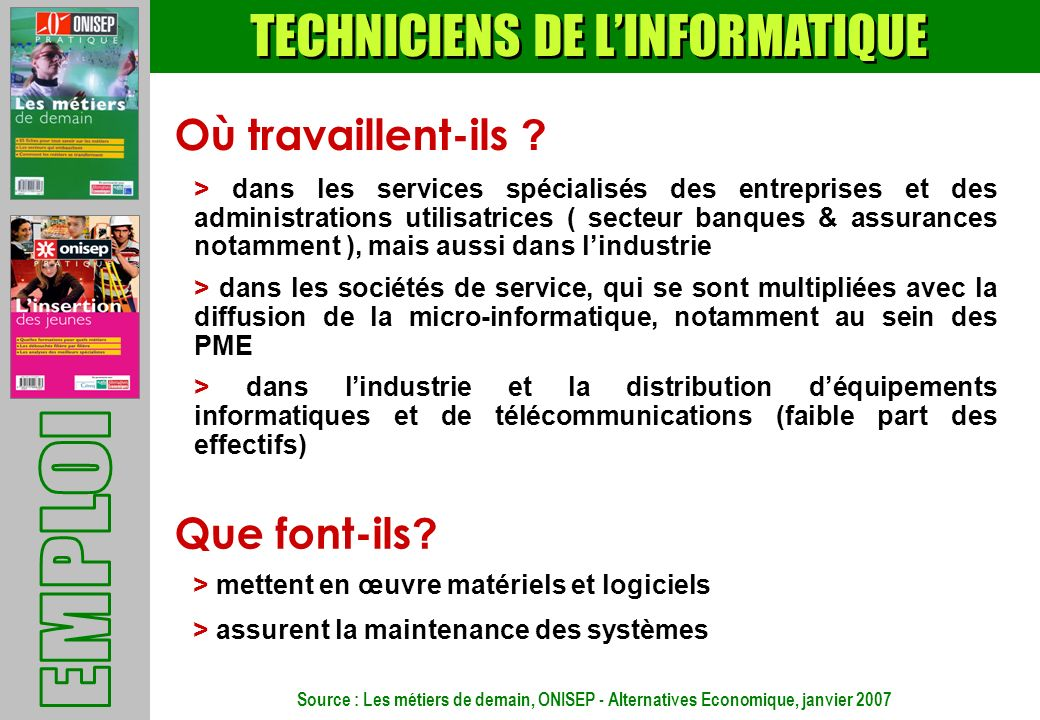 TECHNICIENS DE L'INFORMATIQUE