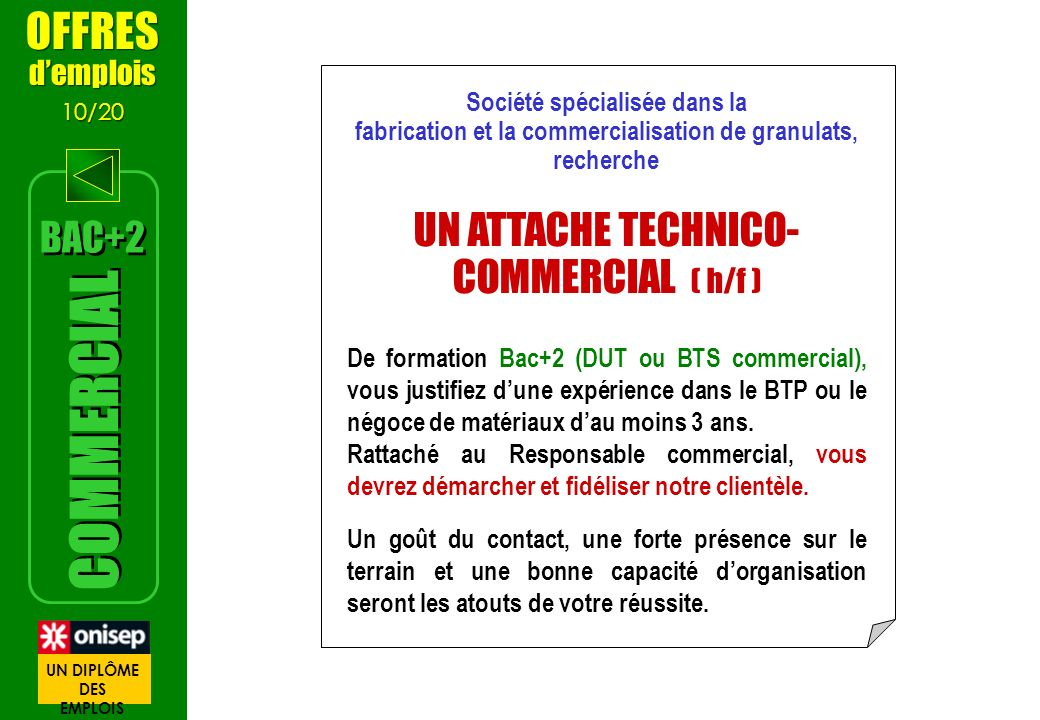 COMMERCIAL OFFRES UN ATTACHE TECHNICO-COMMERCIAL ( h/f ) BAC+2