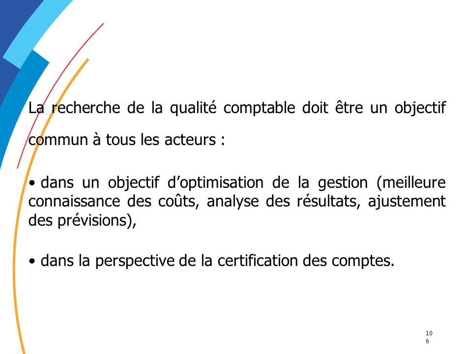 La recherche de la qualité comptable doit être un objectif commun à tous les acteurs :
