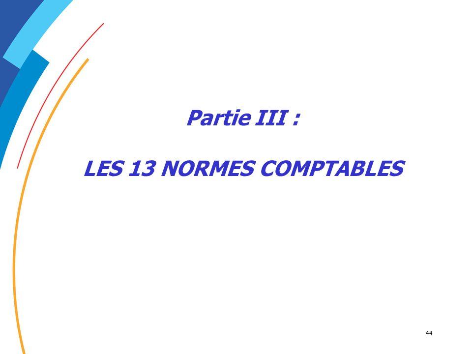 Partie III : LES 13 NORMES COMPTABLES
