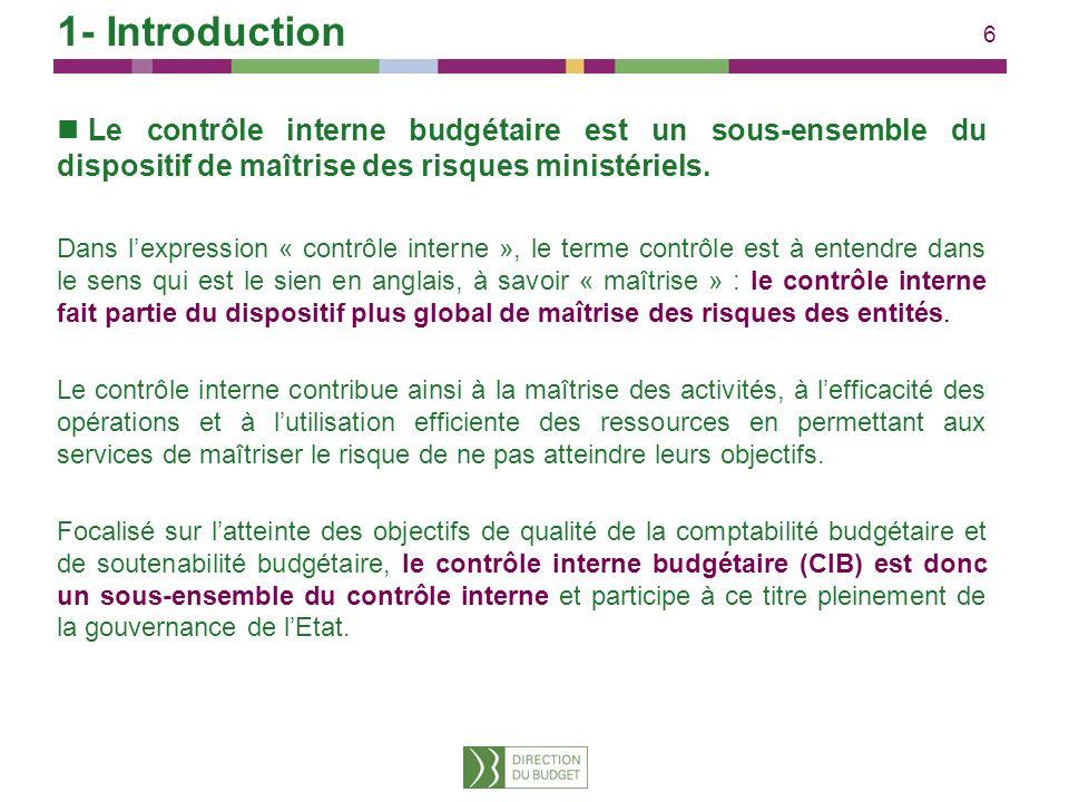 1- Introduction Le contrôle interne budgétaire est un sous-ensemble du dispositif de maîtrise des risques ministériels.
