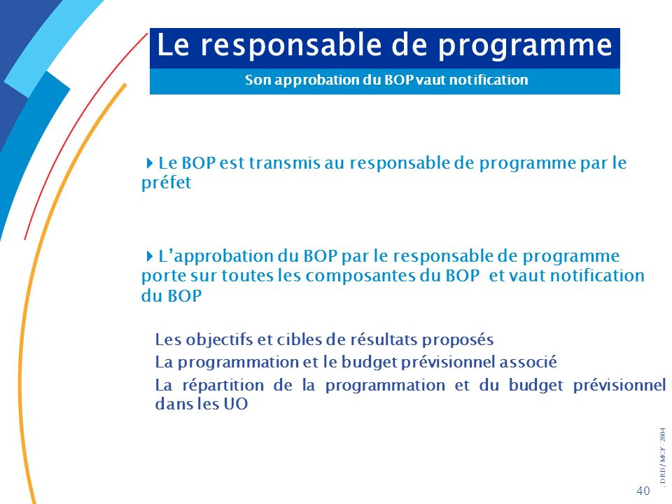 Le responsable de programme Son approbation du BOP vaut notification