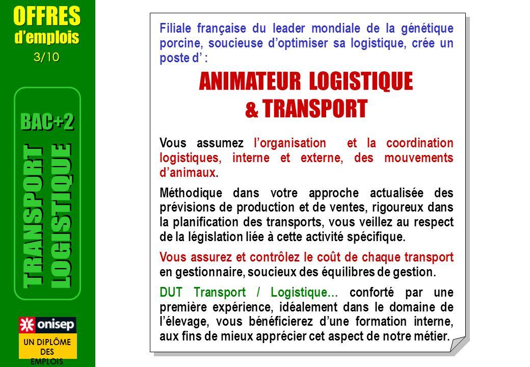 TRANSPORT LOGISTIQUE OFFRES ANIMATEUR LOGISTIQUE & TRANSPORT BAC+2