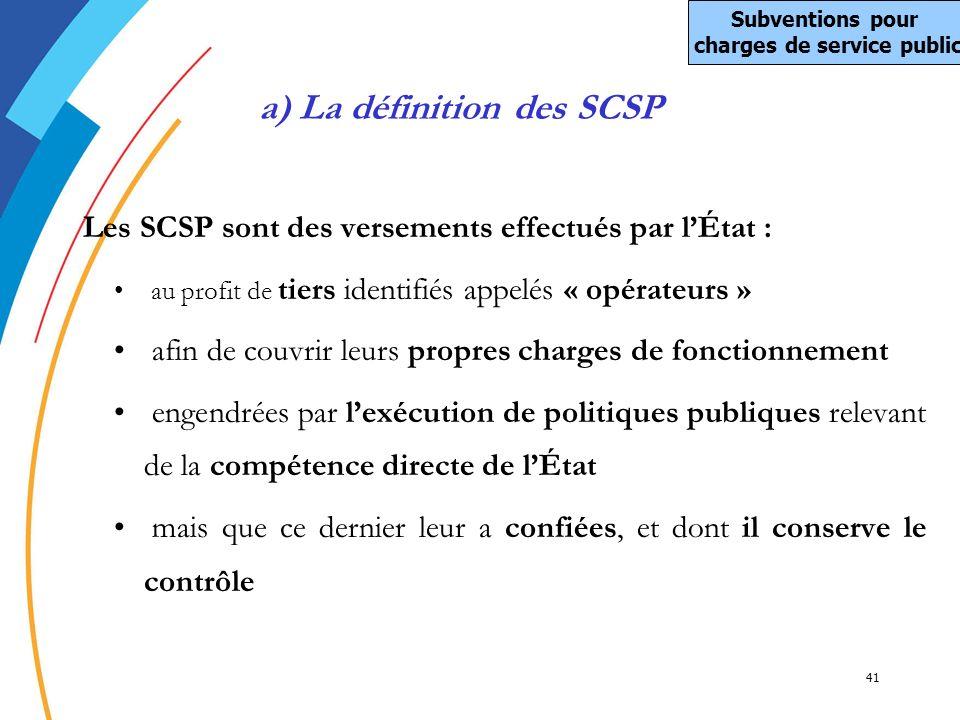 Subventions pour charges de service public a) La définition des SCSP