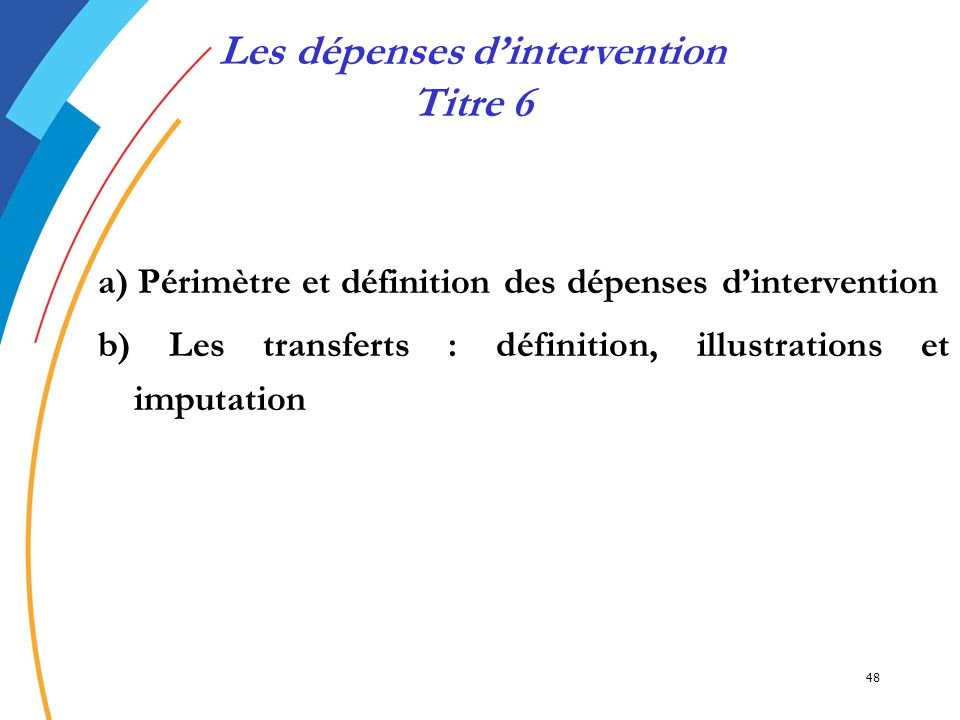 Les dépenses d'intervention Titre 6