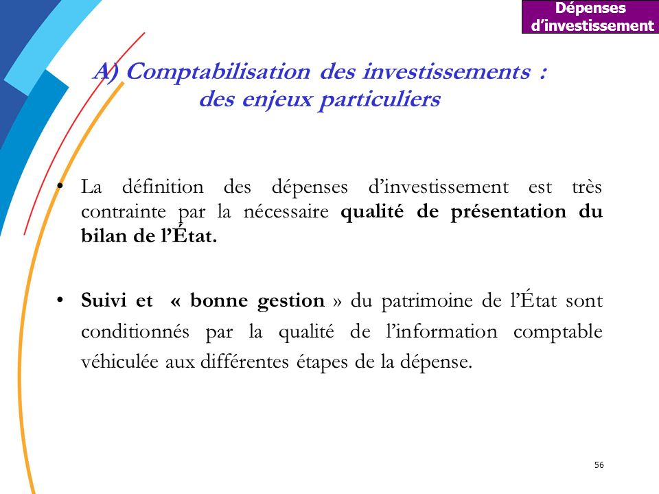 A) Comptabilisation des investissements : des enjeux particuliers