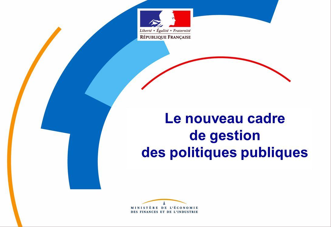 Le nouveau cadre de gestion des politiques publiques