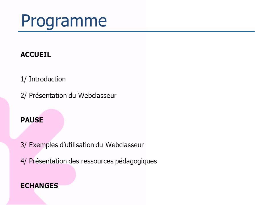 Programme ACCUEIL 1/ Introduction 2/ Présentation du Webclasseur PAUSE