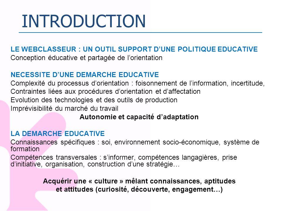 INTRODUCTION LE WEBCLASSEUR : UN OUTIL SUPPORT D'UNE POLITIQUE EDUCATIVE. Conception éducative et partagée de l'orientation.