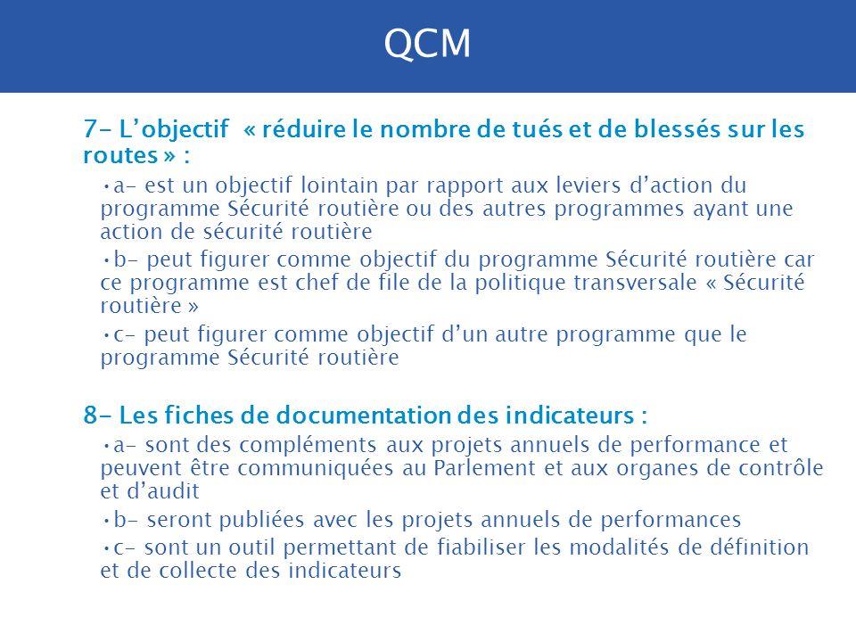 QCM 7- L'objectif « réduire le nombre de tués et de blessés sur les routes » :