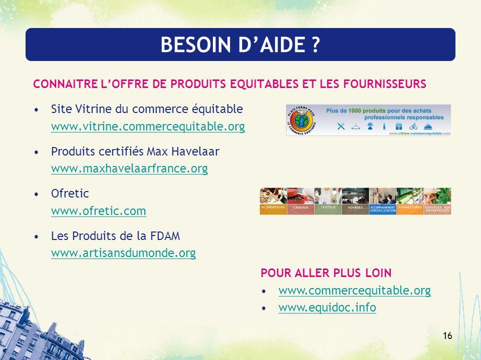 BESOIN D'AIDE CONNAITRE L'OFFRE DE PRODUITS EQUITABLES ET LES FOURNISSEURS. Site Vitrine du commerce équitable.