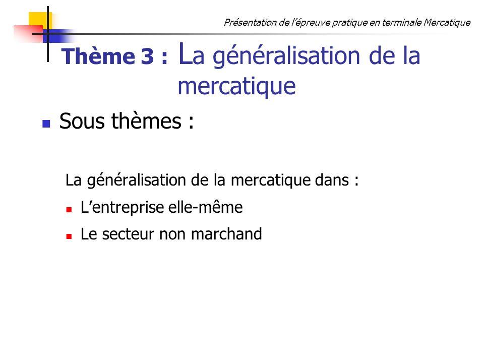 Thème 3 : La généralisation de la mercatique