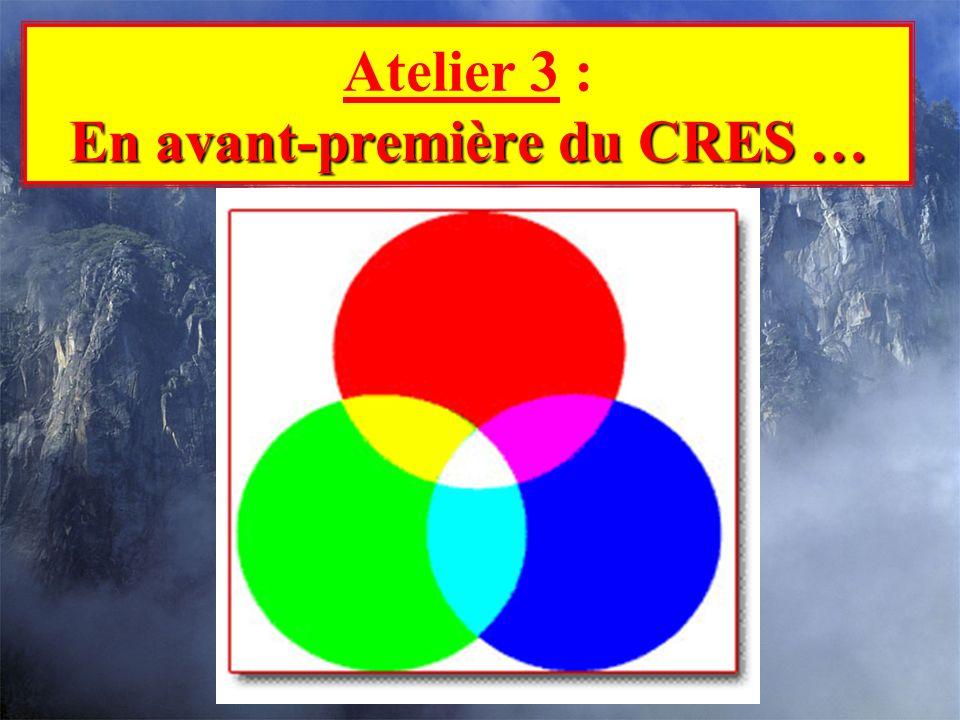 Atelier 3 : En avant-première du CRES …