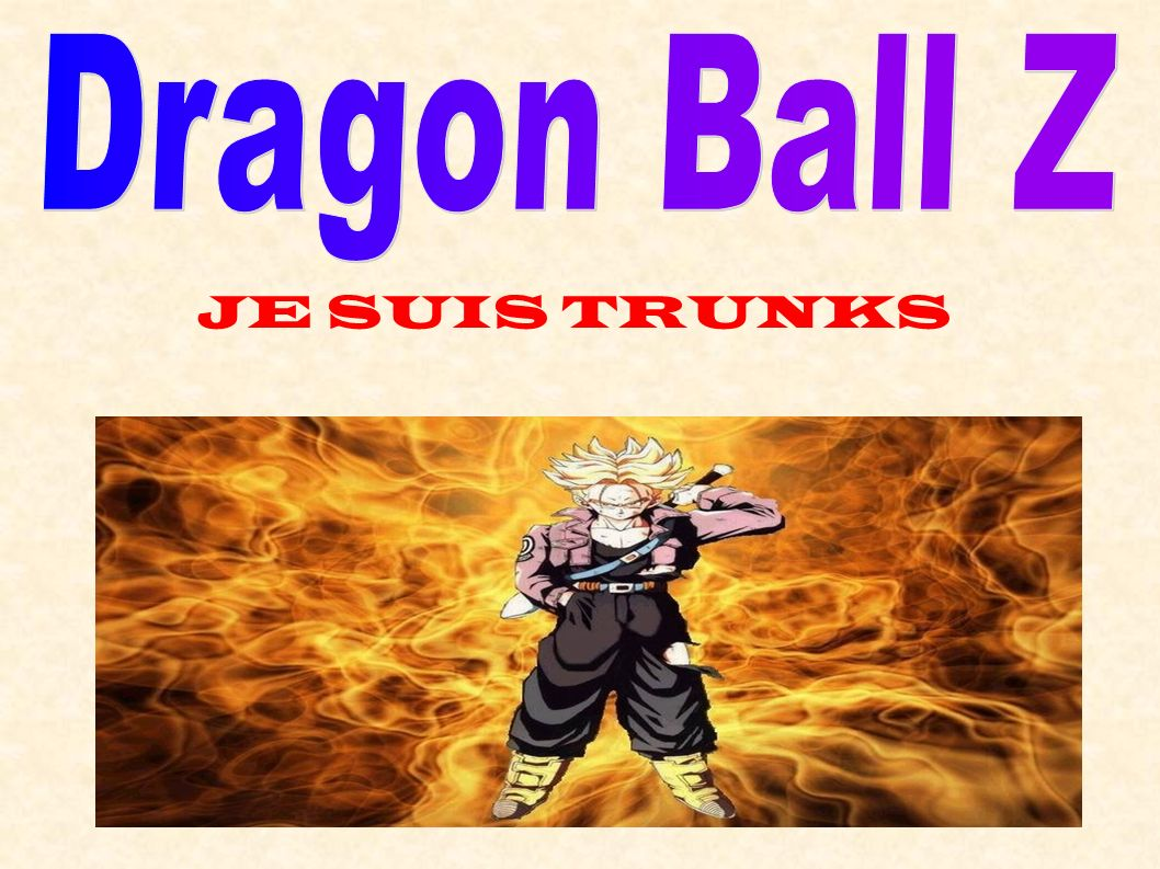 Dragon Ball Z JE SUIS TRUNKS