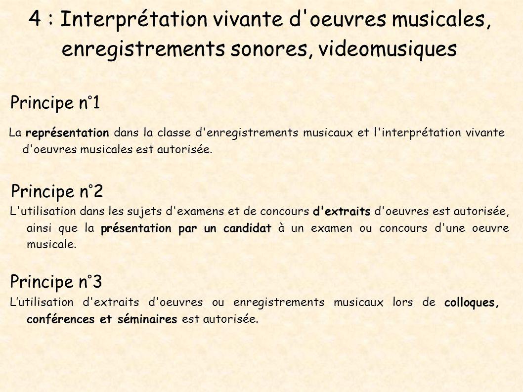 4 : Interprétation vivante d oeuvres musicales, enregistrements sonores, videomusiques