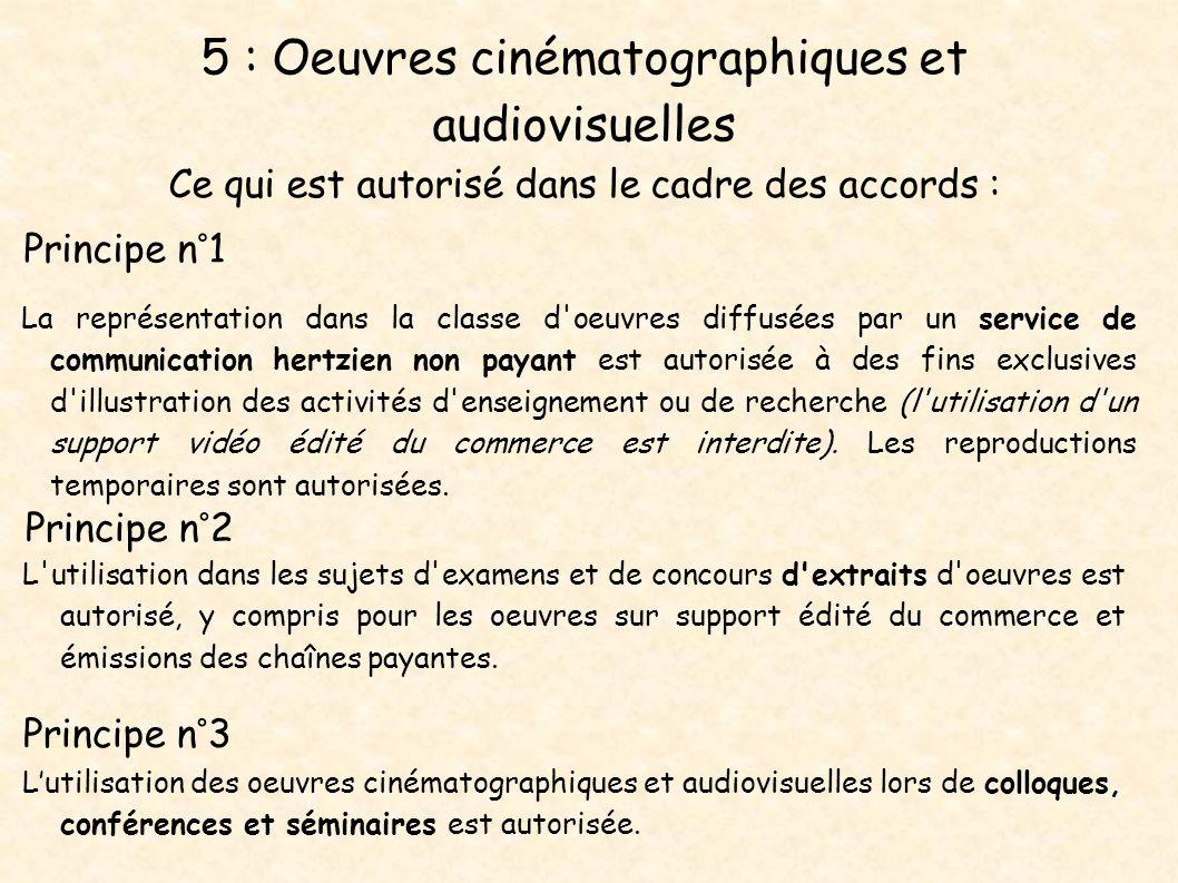5 : Oeuvres cinématographiques et audiovisuelles Ce qui est autorisé dans le cadre des accords :