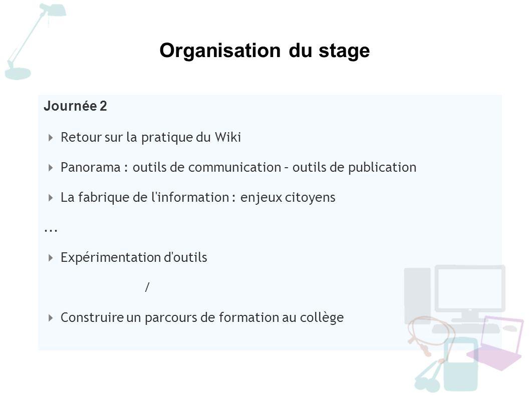 Organisation du stage Journée 2 Retour sur la pratique du Wiki