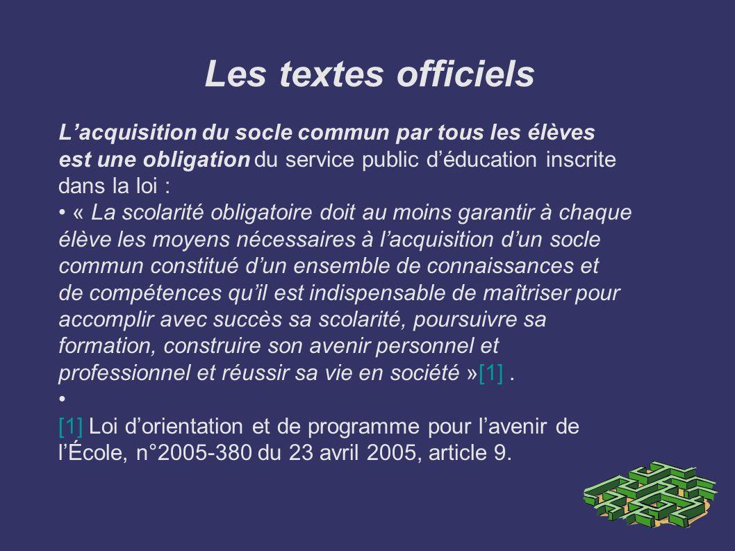 Les textes officiels L'acquisition du socle commun par tous les élèves