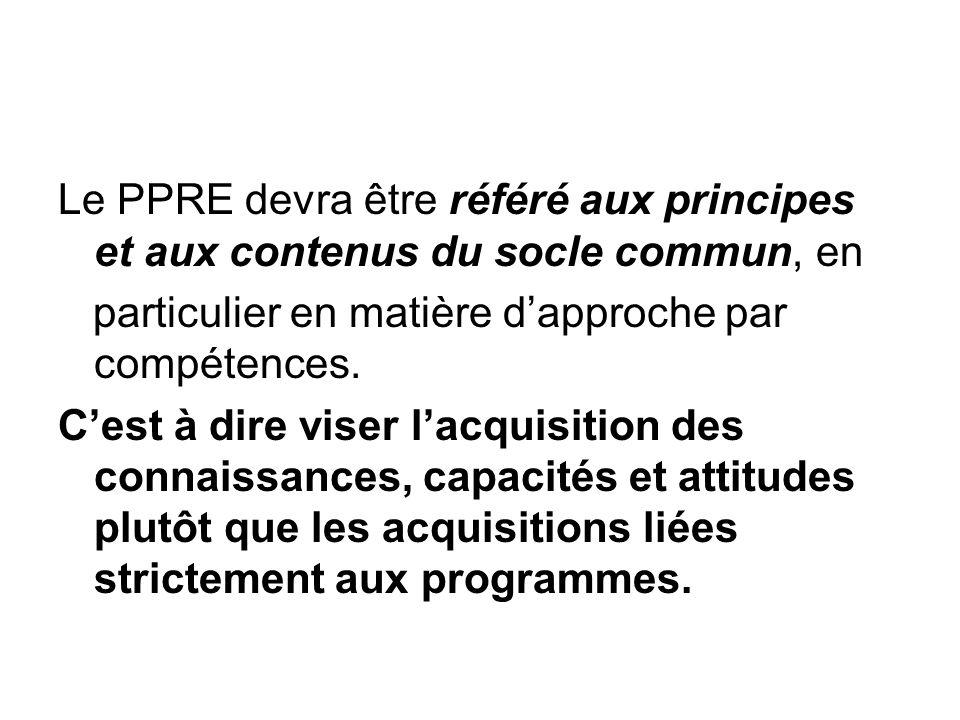 Le PPRE devra être référé aux principes et aux contenus du socle commun, en