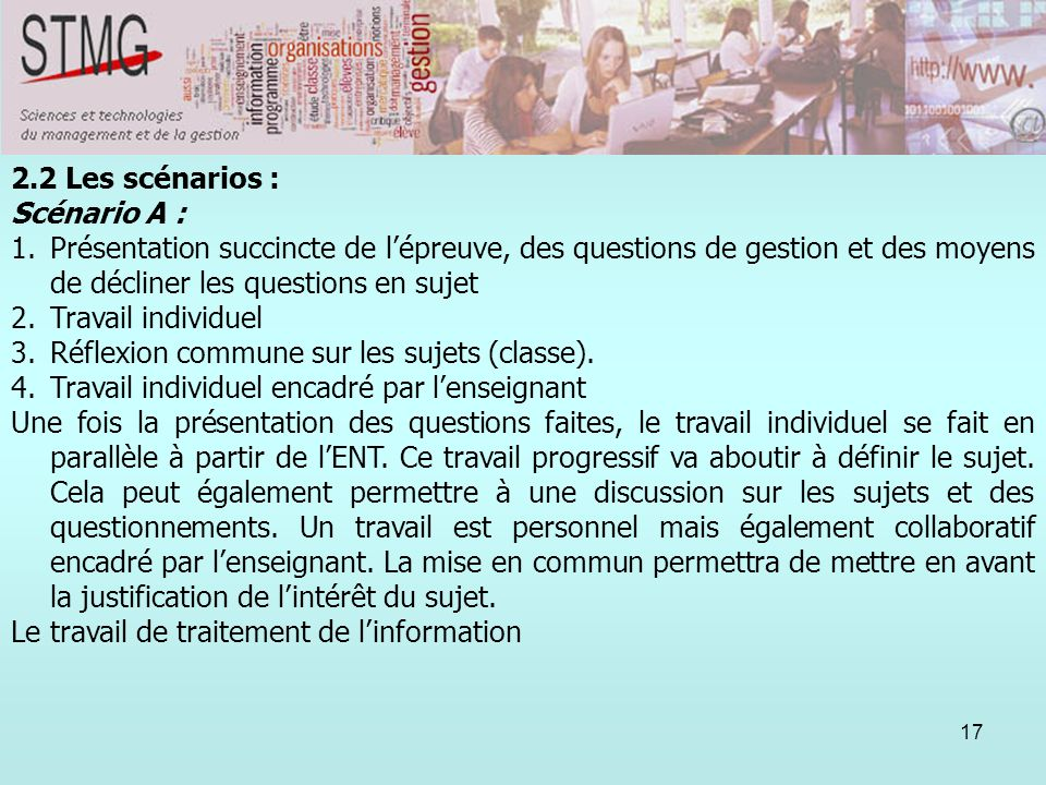 2.2 Les scénarios :Scénario A : Présentation succincte de l'épreuve, des questions de gestion et des moyens de décliner les questions en sujet.