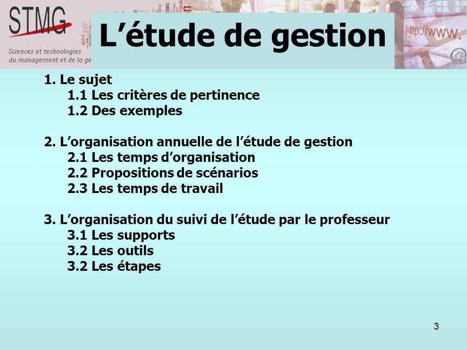 L'étude de gestion 1. Le sujet 1.1 Les critères de pertinence