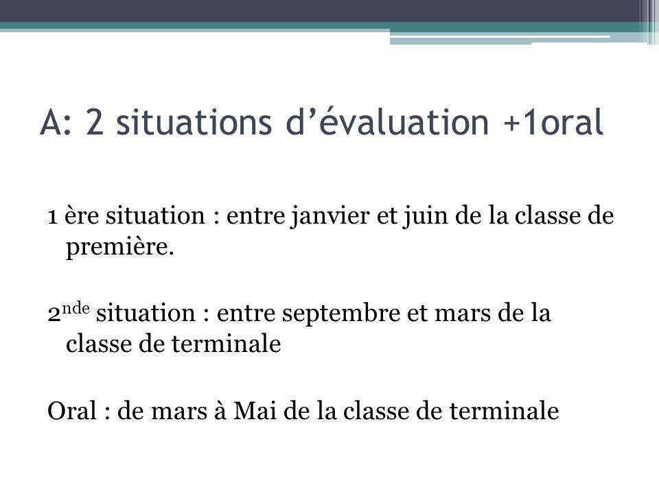 A: 2 situations d'évaluation +1oral