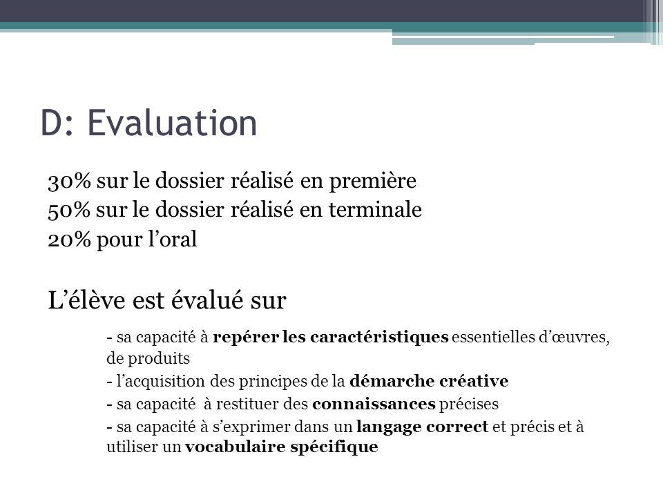 D: Evaluation L'élève est évalué sur