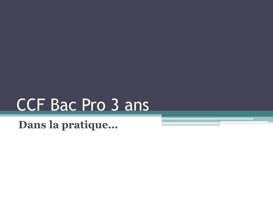 CCF Bac Pro 3 ans Dans la pratique…