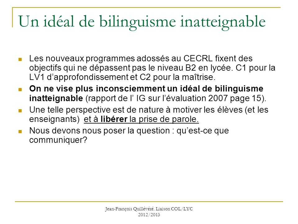 Un idéal de bilinguisme inatteignable