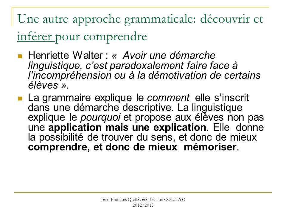 Une autre approche grammaticale: découvrir et inférer pour comprendre