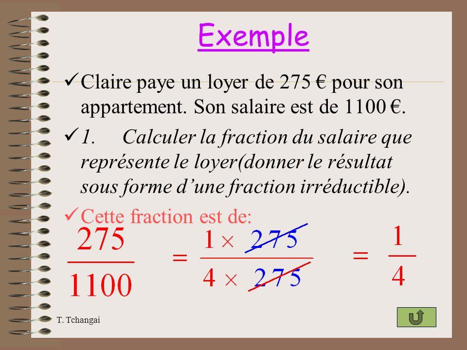 ExempleClaire paye un loyer de 275 € pour son appartement. Son salaire est de 1100 €.
