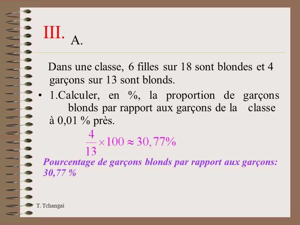 III. A. Dans une classe, 6 filles sur 18 sont blondes et 4 garçons sur 13 sont blonds.