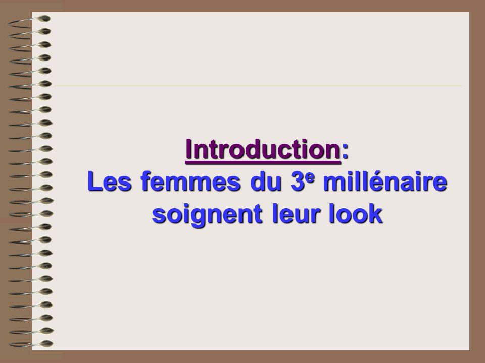 Les femmes du 3e millénaire soignent leur look