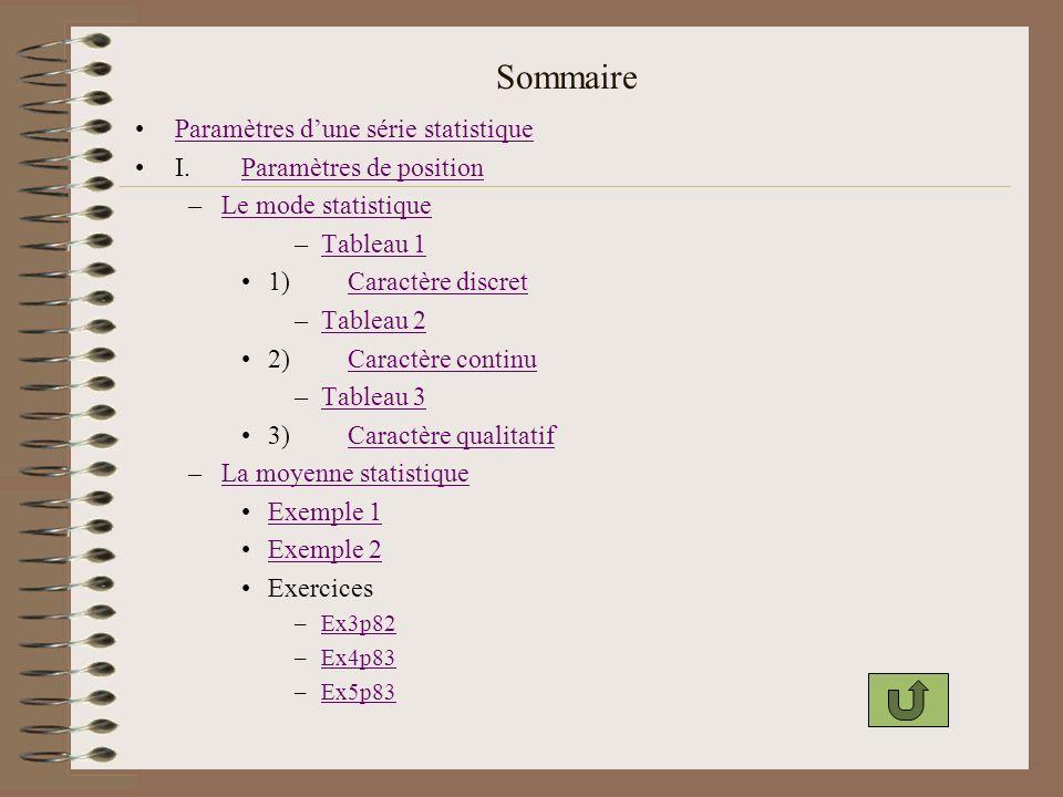 Sommaire Paramètres d'une série statistique I. Paramètres de position