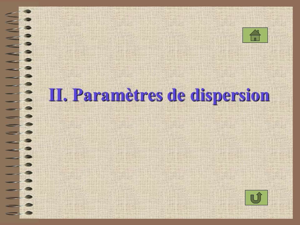 II. Paramètres de dispersion