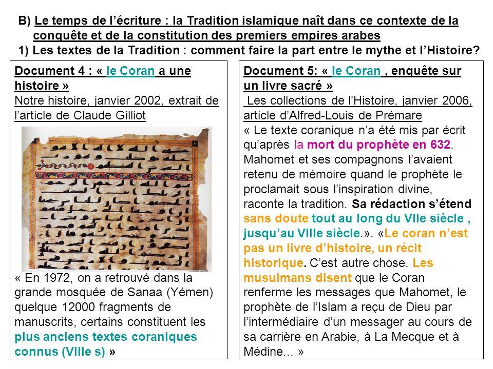 B) Le temps de l'écriture : la Tradition islamique naît dans ce contexte de la conquête et de la constitution des premiers empires arabes