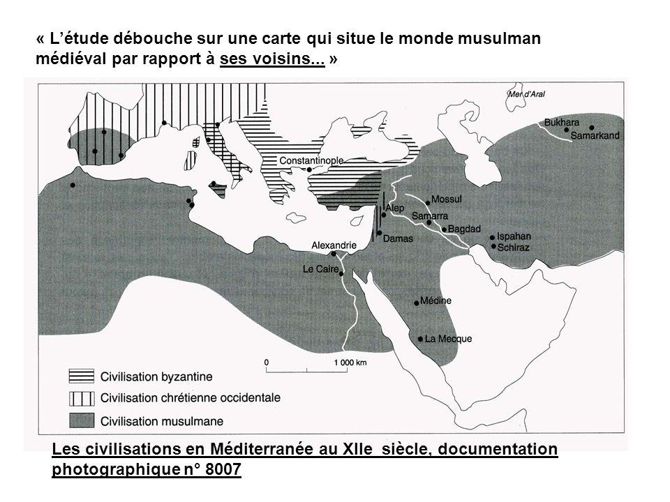 « L'étude débouche sur une carte qui situe le monde musulman médiéval par rapport à ses voisins... »
