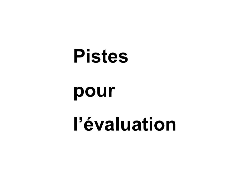 Pistes pour l'évaluation