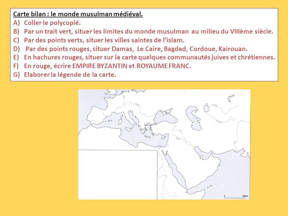 Carte bilan : le monde musulman médiéval.