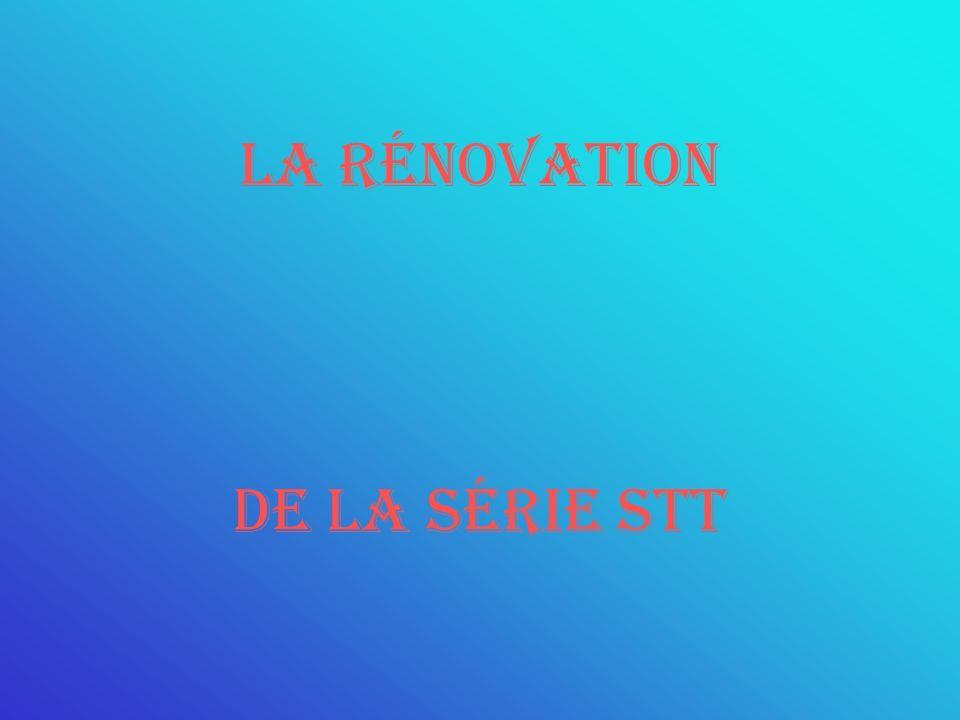 LA RÉNOVATION DE LA SÉRIE STT