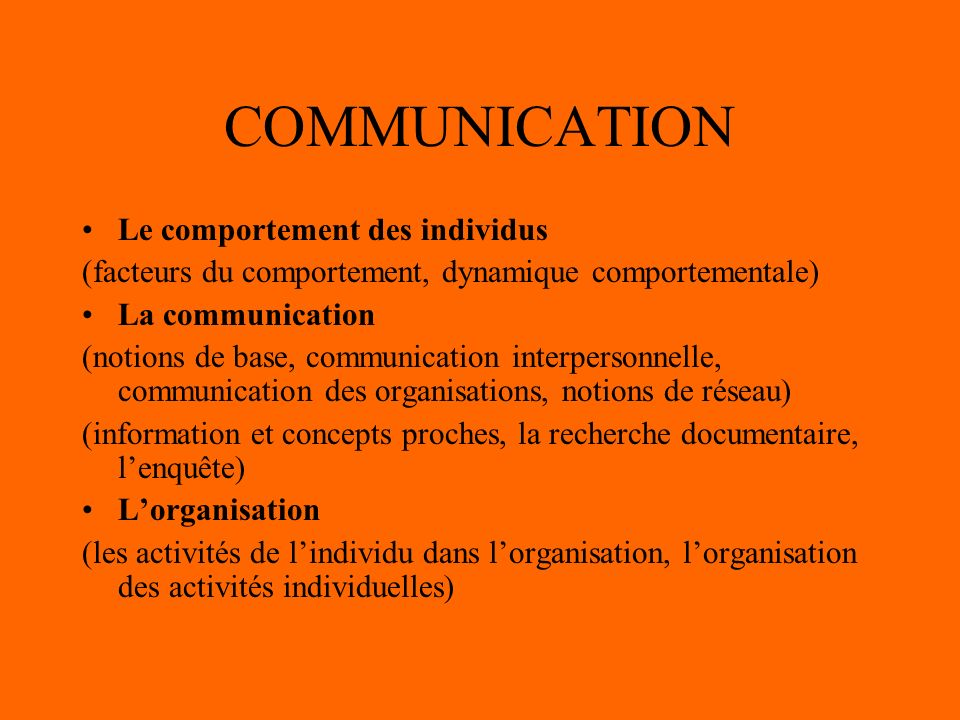 COMMUNICATION Le comportement des individus