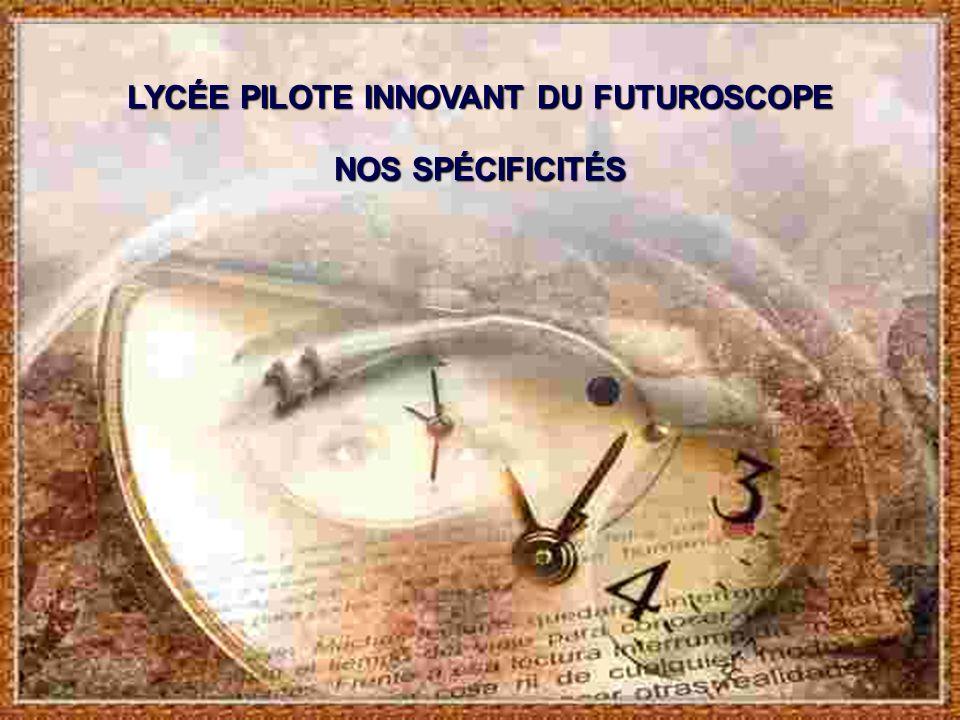 LYCÉE PILOTE INNOVANT DU FUTUROSCOPE