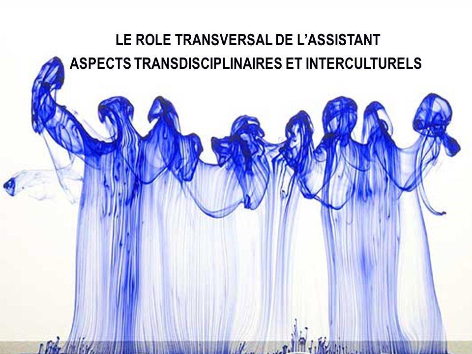 LE ROLE TRANSVERSAL DE L'ASSISTANT