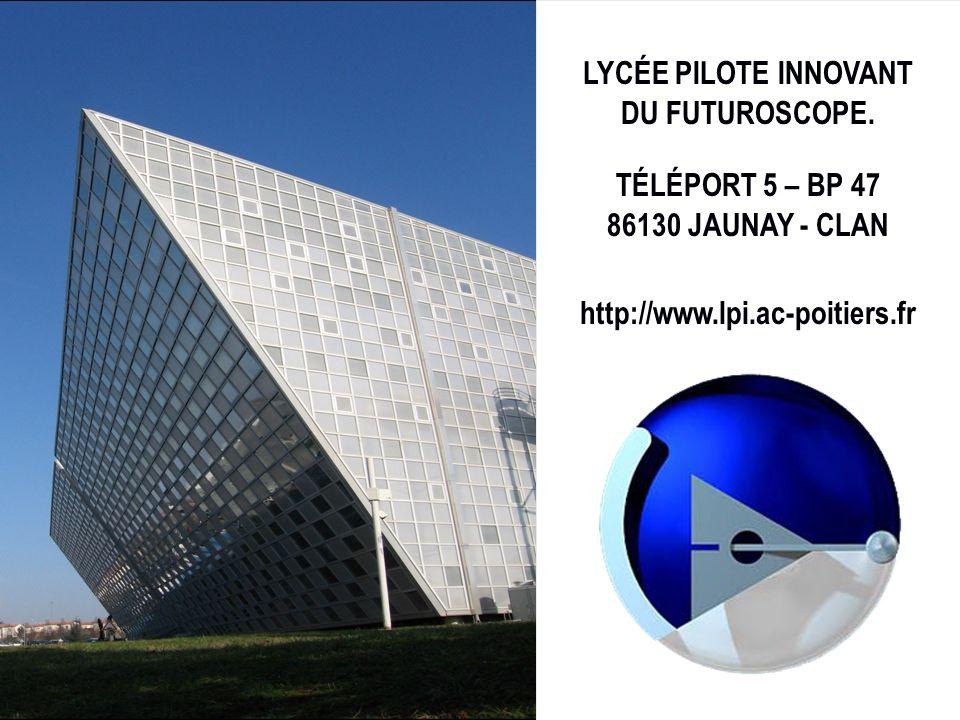 LYCÉE PILOTE INNOVANT DU FUTUROSCOPE. TÉLÉPORT 5 – BP 47.