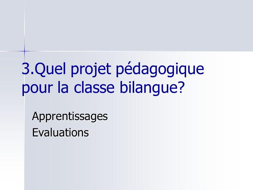 3.Quel projet pédagogique pour la classe bilangue