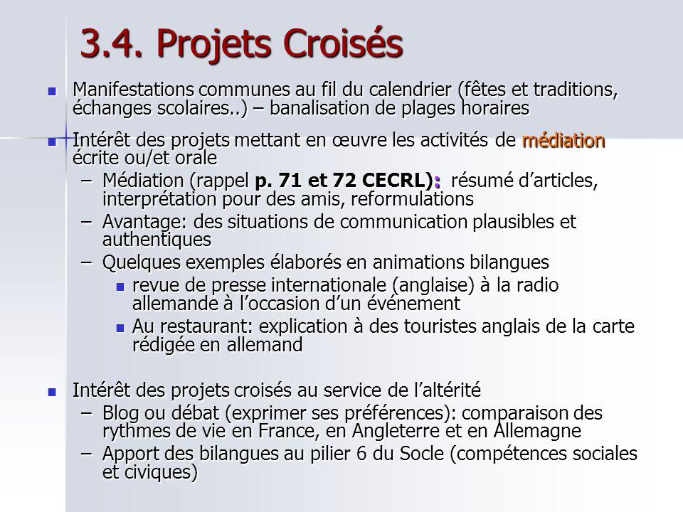 3.4. Projets Croisés Manifestations communes au fil du calendrier (fêtes et traditions, échanges scolaires..) – banalisation de plages horaires.