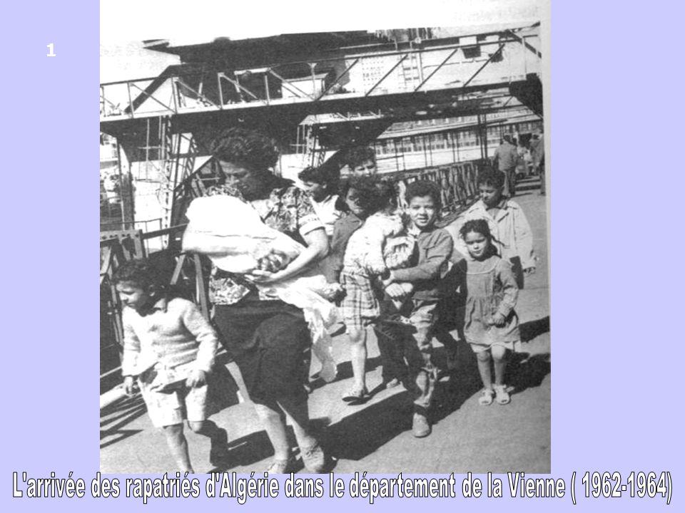 1 L arrivée des rapatriés d Algérie dans le département de la Vienne ( 1962-1964)